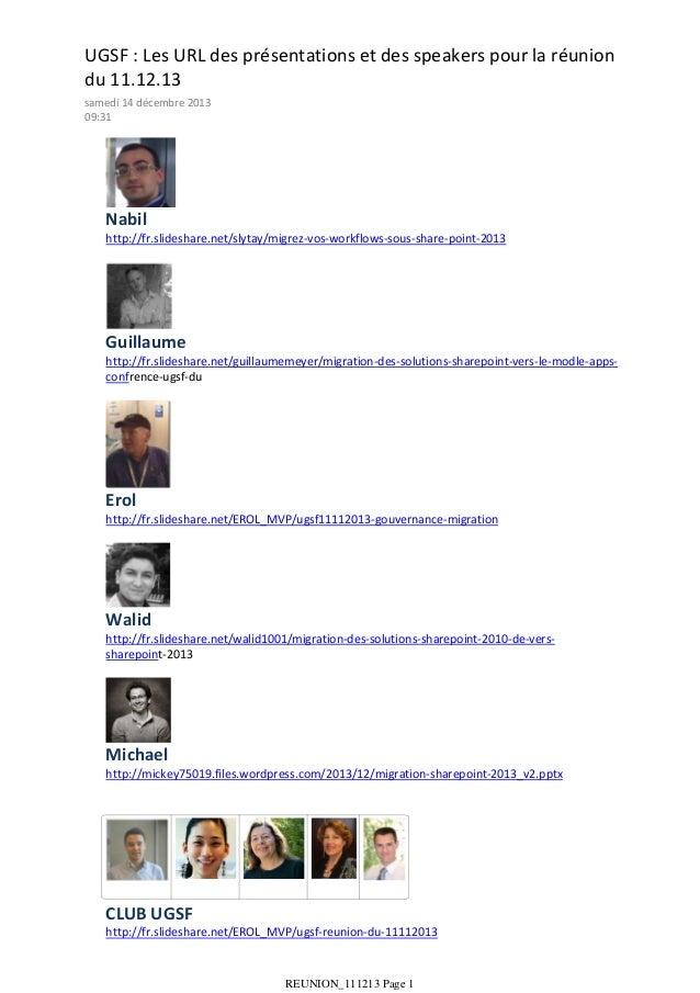 UGSF : Les URL des présentations et des speakers pour la réunion du 11.12.13 samedi 14 décembre 2013 09:31  Nabil http://f...