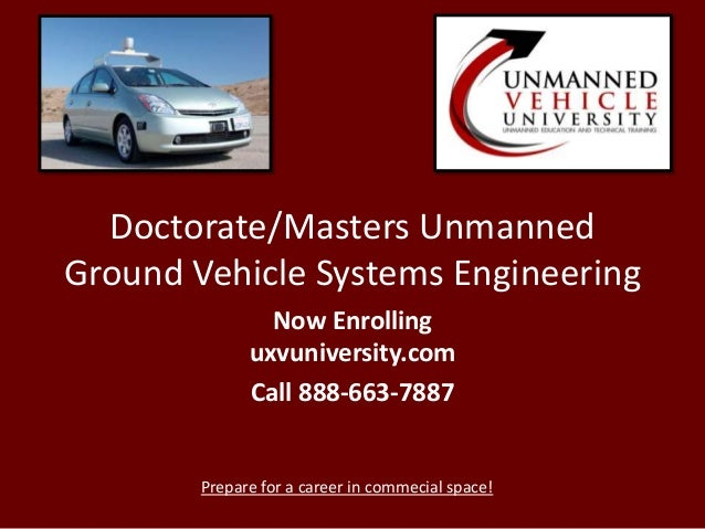 Doctorate/Masters in Unmanned Ground Vehicle Systems Engineering