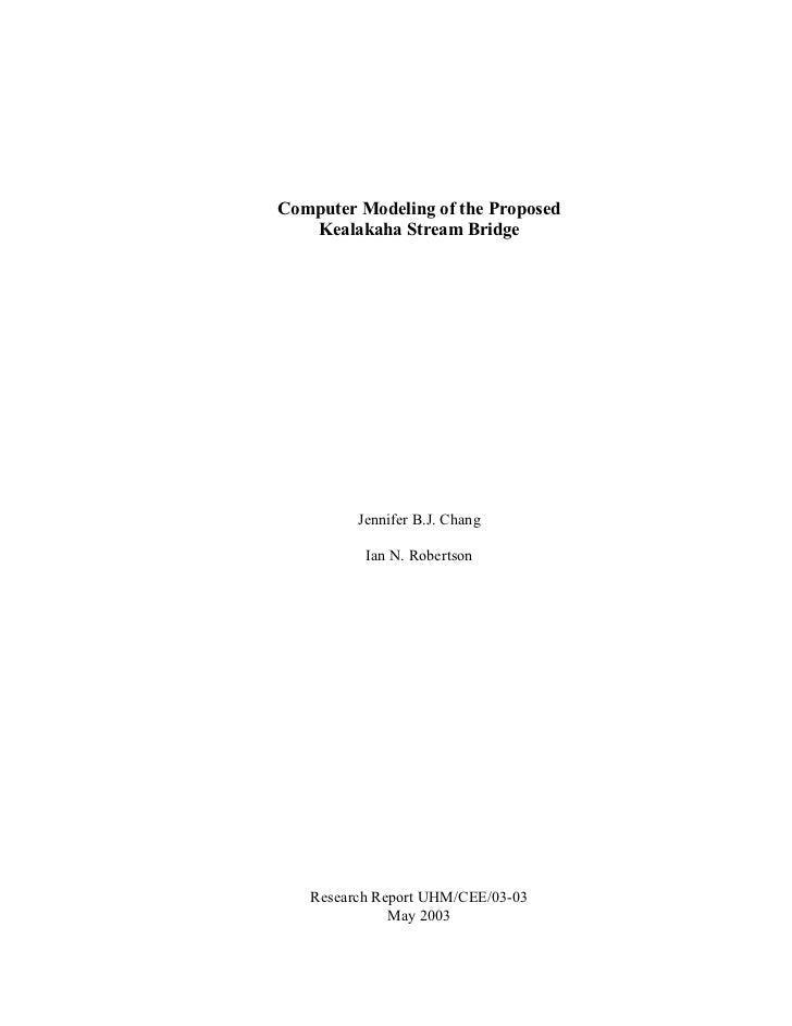 Computer Modeling of the Proposed   Kealakaha Stream Bridge         Jennifer B.J. Chang          Ian N. Robertson   Resear...