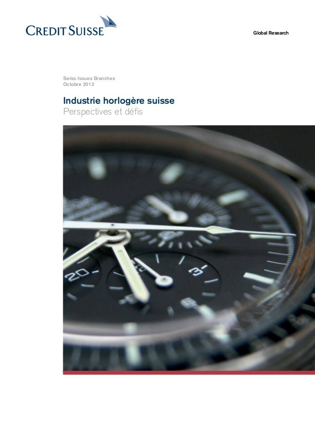 Global Research  Swiss Issues Branches Octobre 2013  Industrie horlogère suisse Perspectives et défis