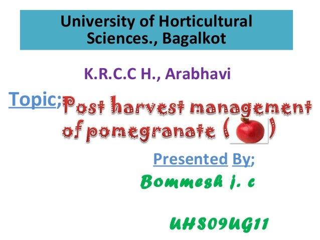 University of Horticultural        Sciences., Bagalkot         K.R.C.C H., ArabhaviTopic;                 Presented By;   ...