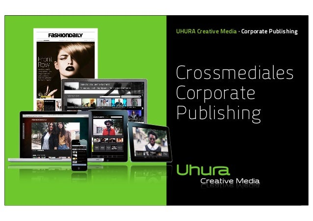 UHURA Creative Media · Corporate Publishing  Crossmediales Corporate Publishing