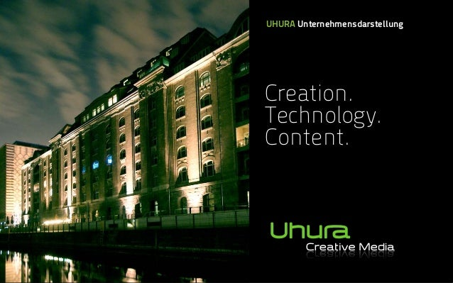 UHURA Unternehmensdarstellung Creation. Technology.