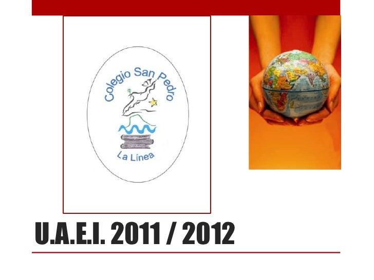Presentación UAEI 2011 / 2012