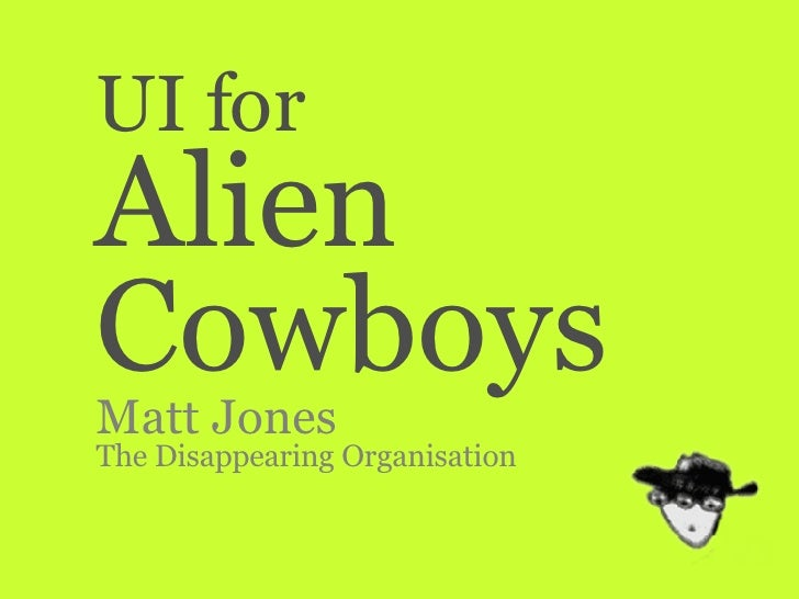 UI for Alien Cowboys Matt Jones The Disappearing Organisation