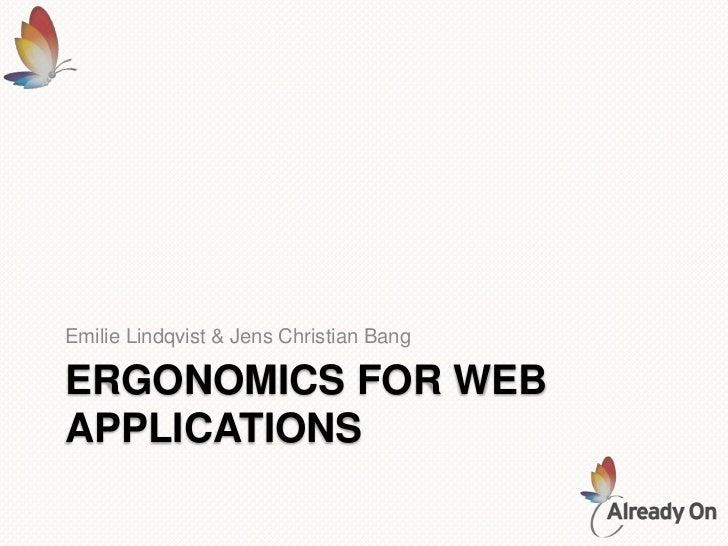 Ergonomics for web applications<br />Emilie Lindqvist & Jens Christian Bang<br />
