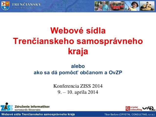 ui42 Tibor Baďura Webové sídla Trenčianskeho samosprávneho kraja alebo ako sa dá pomôcť občanom a OvZP - ZISS 2014-04-10