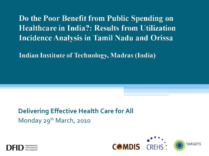 Do the Poor Benefit from Public Spending on Healthcare in India?: Results from Utilization  Incidence Analysis in Tamil Nadu and Orissa