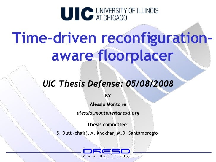 Time-driven reconfiguration-aware floorplacer BY Alessio Montone [email_address] Thesis committee: S. Dutt (chair), A. Kho...