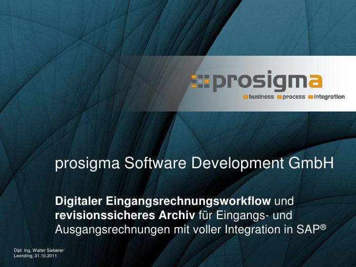prosigma Software Development GmbH                     Digitaler Eingangsrechnungsworkflow und                     revisio...