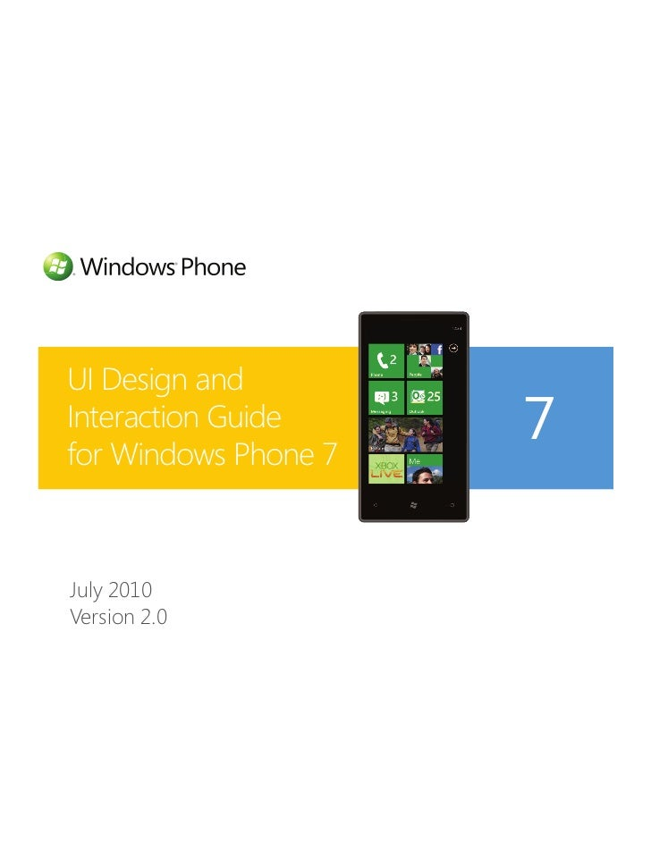 UI Design andInteraction Guidefor Windows Phone 7                      7July 2010Version 2.0