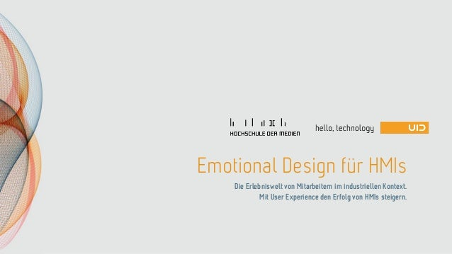 Emotional Design für HMIs Die Erlebniswelt von Mitarbeitern im industriellen Kontext. Mit User Experience den Erfolg von H...