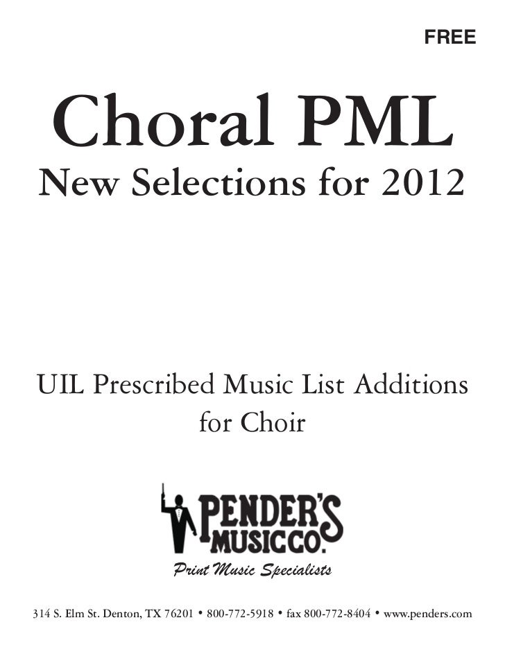 FREE   Choral PMLNew Selections for 2012UIL Prescribed Music List Additions             for Choir                         ...