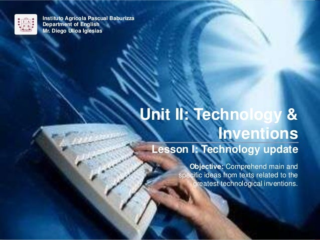 Unit II Technology and Inventions Inglés IAPB 2014