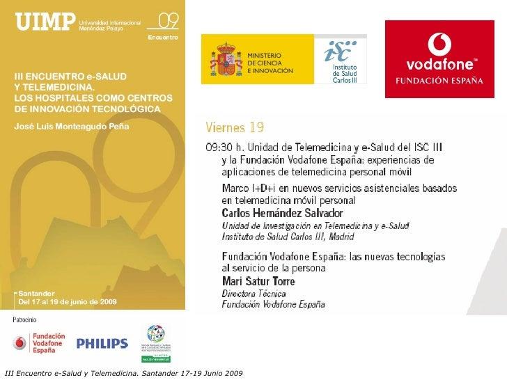 III Encuentro e-Salud y Telemedicina. Santander 17-19 Junio 2009