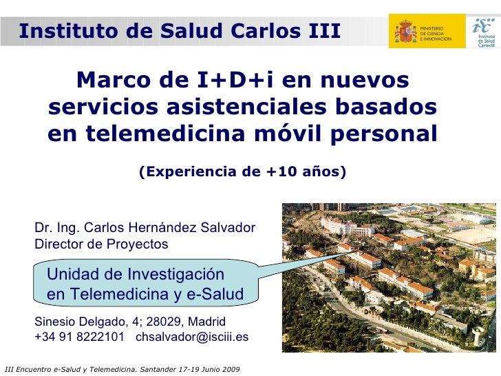 Instituto de Salud Carlos III               Marco de I+D+i en nuevos            servicios asistenciales basados           ...