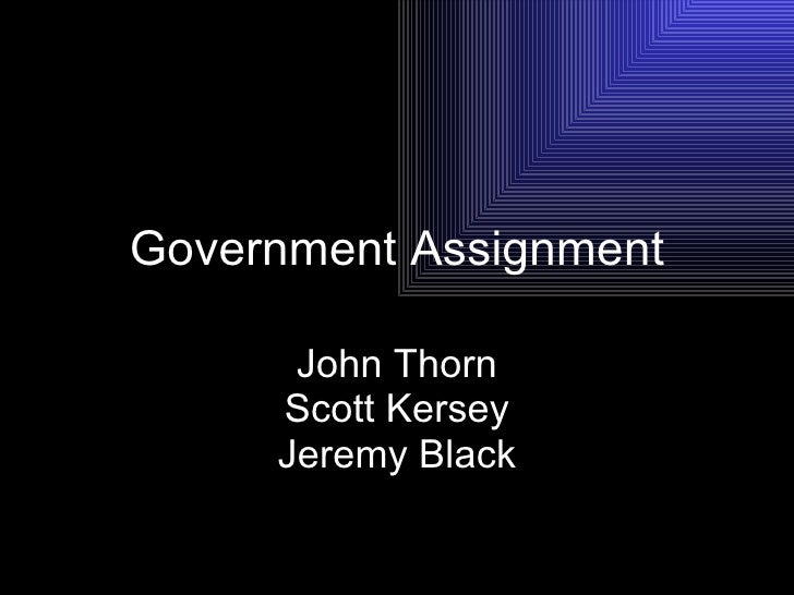 Government Assignment John Thorn Scott Kersey Jeremy Black