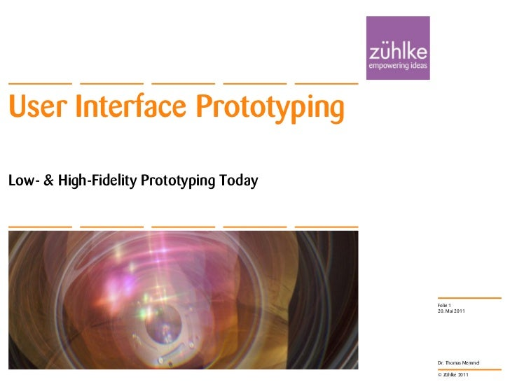 User Interface PrototypingLow- & High-Fidelity Prototyping Today                                         Folie 1          ...