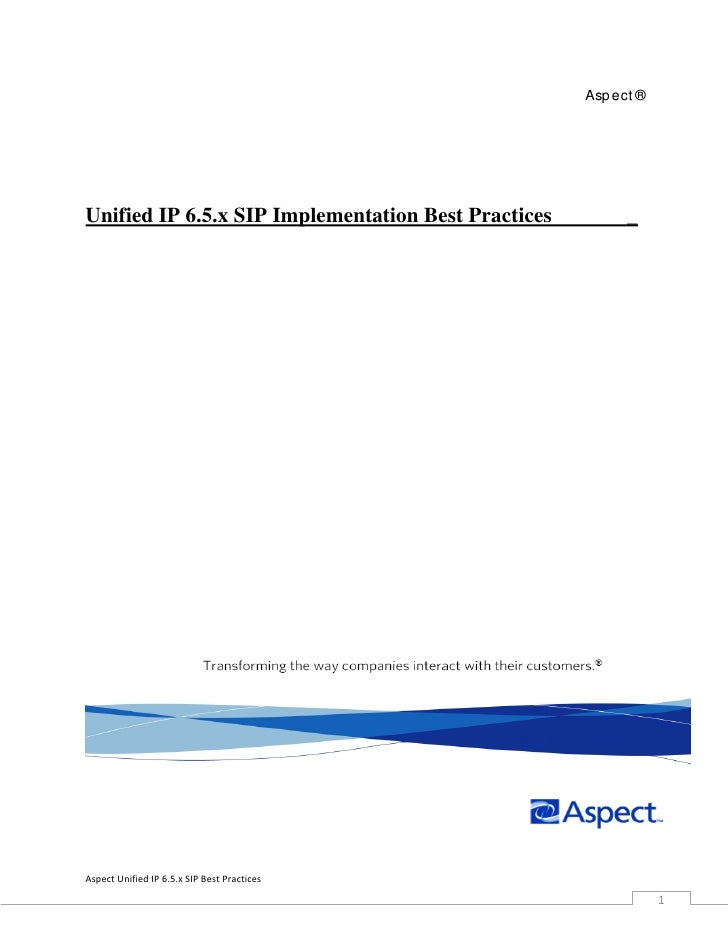 Asp ect ®     Unified IP 6.5.x SIP Implementation Best Practices         _     Aspect Unified IP 6.5.x SIP Best Practices ...