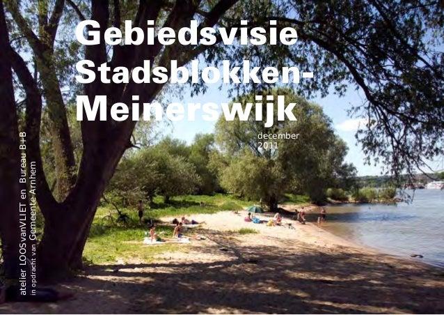 Uiterwaarden Park Arnhem - gebiedsvisie Stadsblokken Meinerswijk, d.d. 12-2011