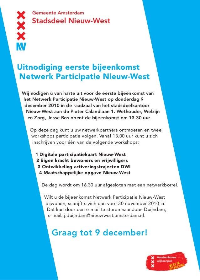 Wij nodigen u van harte uit voor de eerste bijeenkomst van het Netwerk Participatie Nieuw-West op donderdag 9 december 201...