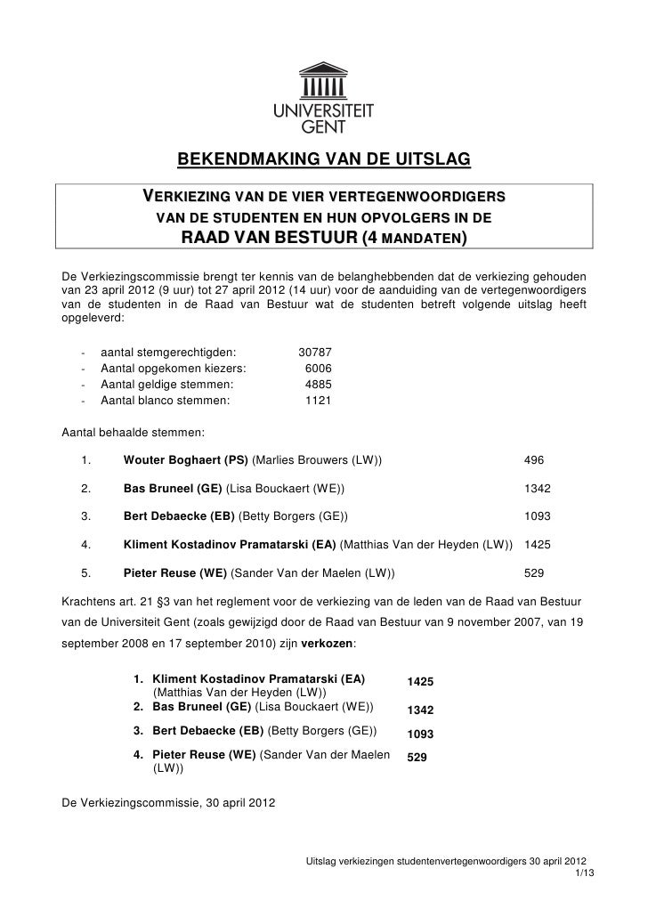 BEKENDMAKING VAN DE UITSLAG               VERKIEZING VAN DE VIER VERTEGENWOORDIGERS                 VAN DE STUDENTEN EN HU...