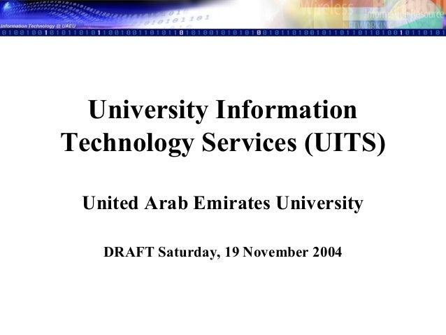 University Information Technology Services (UITS) United Arab Emirates University DRAFT Saturday, 19 November 2004