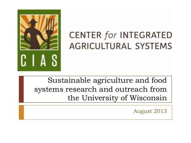 Sustainable agriculture and food systems research and outreach from the University of Wisconsin August 2013
