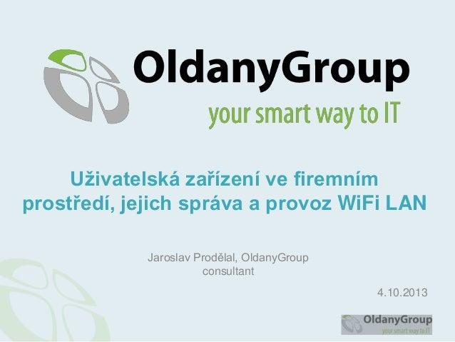 Webinář: Uživatelská zařízení ve firemním prostředí, jejich správa a provoz WiFi LAN / 4.10.2013