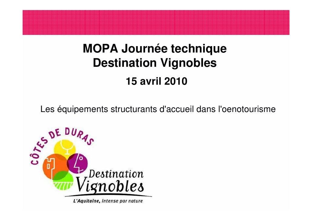 MOPA Journée technique            Destination Vignobles                     15 avril 2010  Les équipements structurants d'...