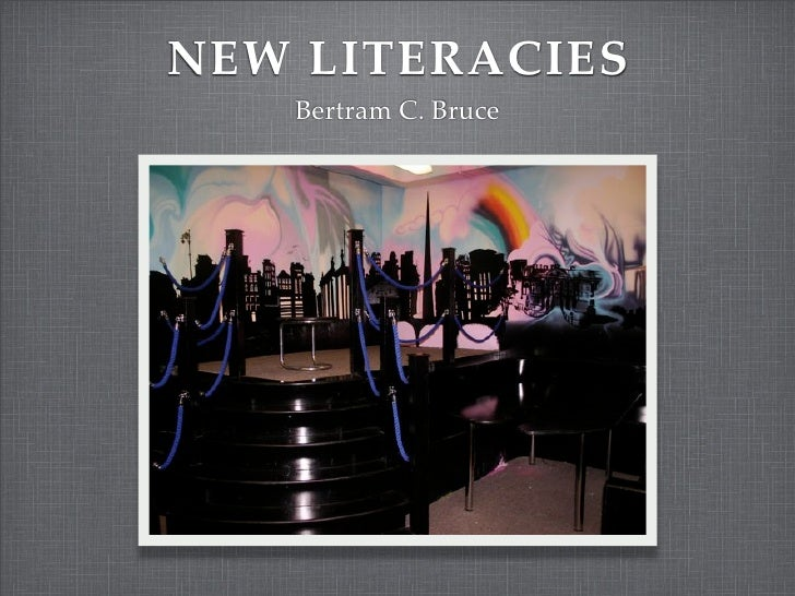 NEW LITERACIES    Bertram C. Bruce