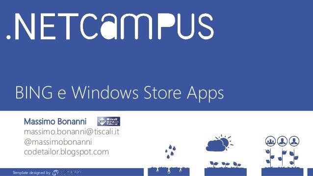 Template designed by BING e Windows Store Apps Massimo Bonanni massimo.bonanni@t