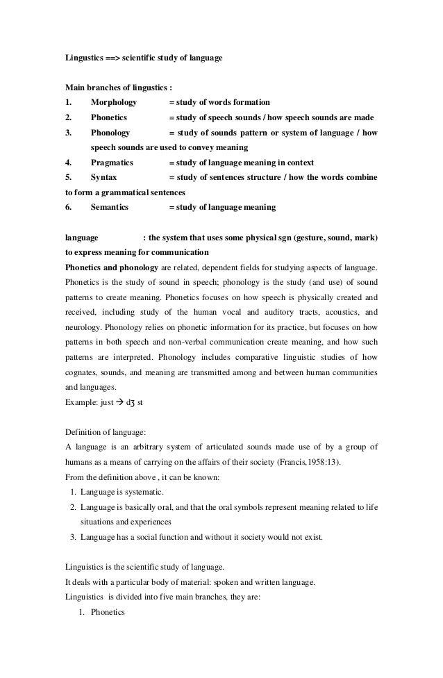 Lingustics ==> scientific study of languageMain branches of lingustics :1.      Morphology             = study of words fo...