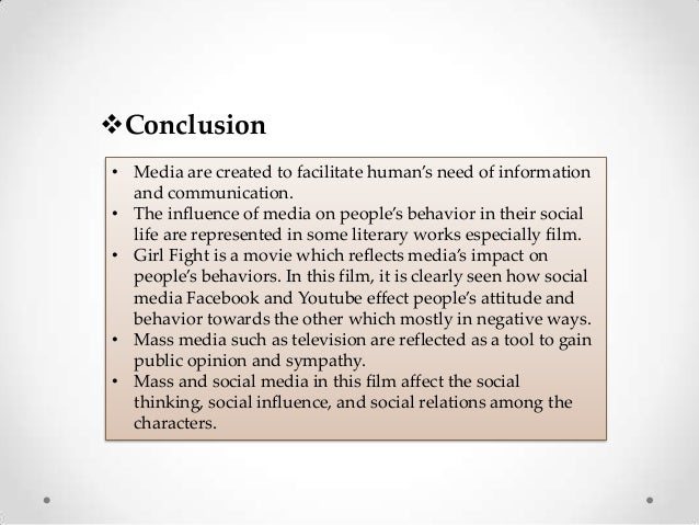 mass media essay conclusion Nowadays, people that not have access to mass media are people who don´t know many things about the world but what are the advantages and disadvantages of mass media and how mass media affects the human life to begin with, mass media inform us about the events that happen in our country and around the world too for.