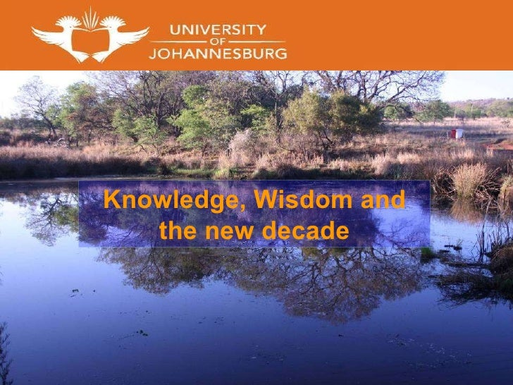 Knowledge, Wisdom and the new decade