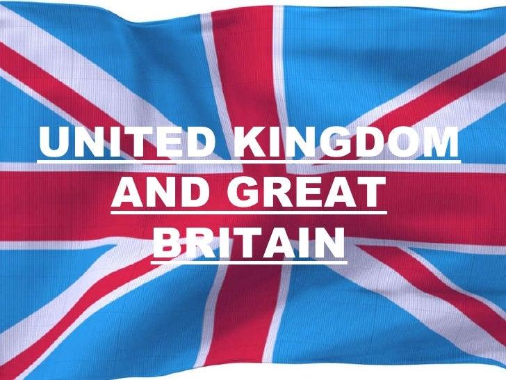 UNITED KINGDOM AND GREAT BRITAIN