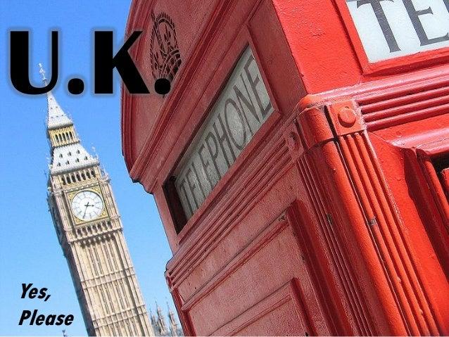 United Kingdom? Yes, please!