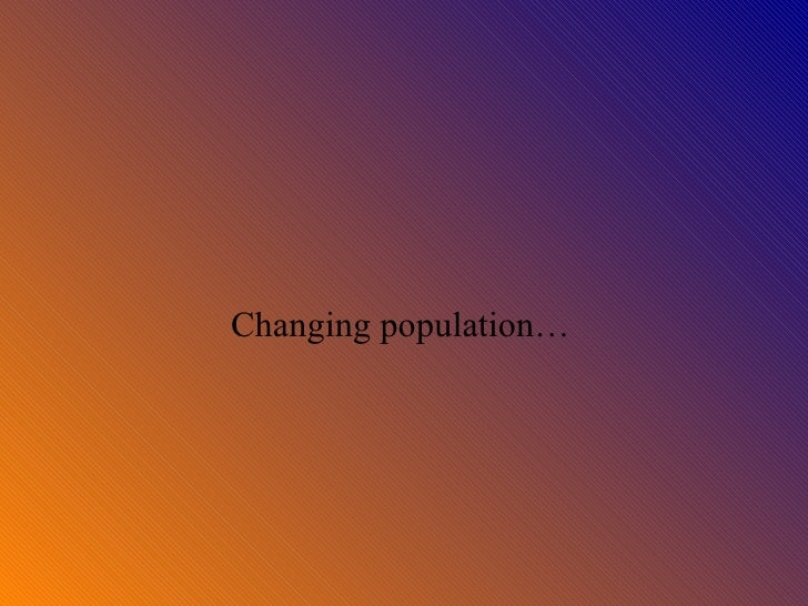 uk changing population power point.ppt r.kennedy/mrs carsons lesson