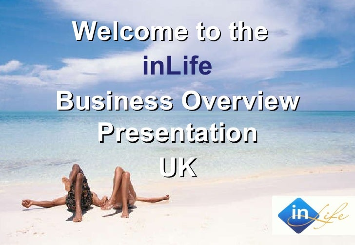 Welcome to the  inLife Business Overview Presentation UK
