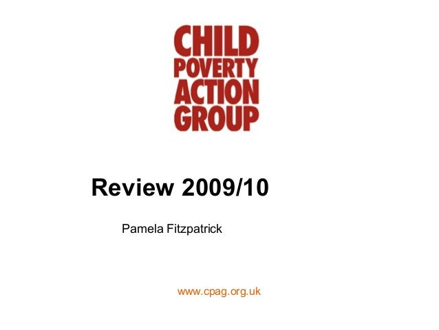 Review 2009/10  Pamela Fitzpatrick           www.cpag.org.uk