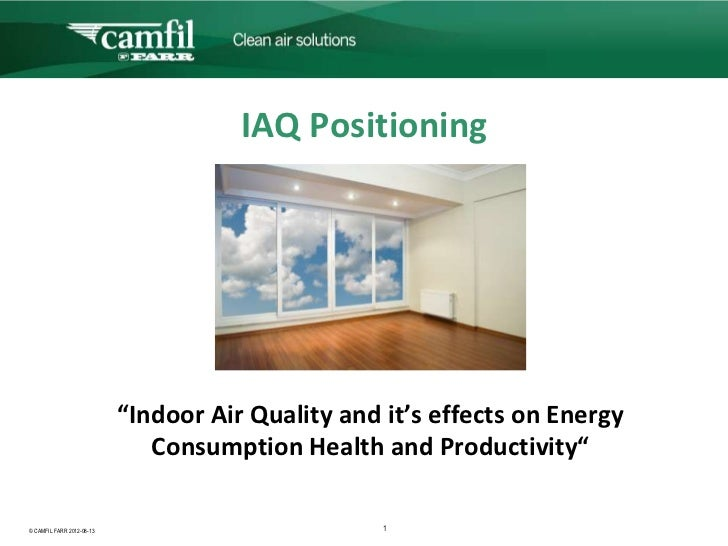 "IAQ Positioning                           ""Indoor Air Quality and it's effects on Energy                              Cons..."