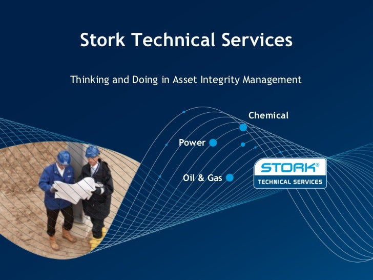 Stork Technical ServicesThinking and Doing in Asset Integrity Management                                    Chemical      ...
