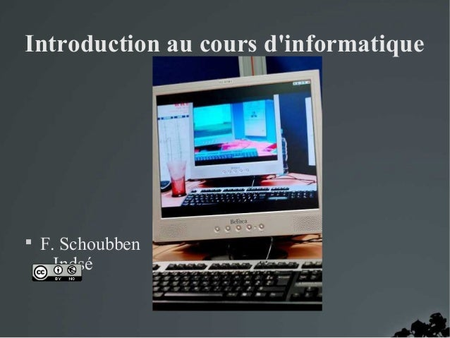 Introduction au cours d'informatique   F. Schoubben -  Indsé