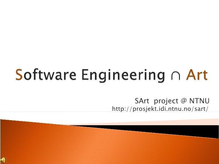 SArt  project @ NTNU http://prosjekt.idi.ntnu.no/sart/