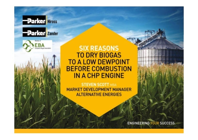 Six reasons to dry biogas to a low dewpoint before combustion in a CHP engine | Parker Hiross Zander - Parker Hannifin