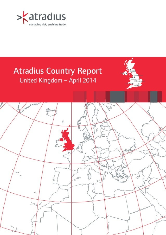 Belfast Cardiff Birmingham Liverpool London Manchester Glasgow Atradius Country Report United Kingdom – April 2014