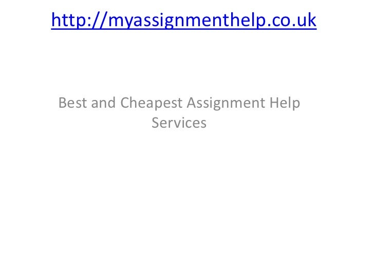 http://myassignmenthelp.co.uk<br />Best and Cheapest Assignment Help Services<br />