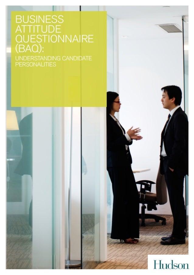 BUSINESSATTITUDEQUESTIONNAIRE(BAQ):Understanding CandidatePersonalities