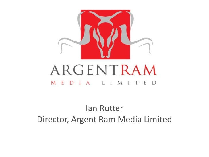 Ian Rutter<br />Director, Argent Ram Media Limited<br />