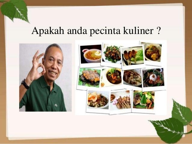 Apakah anda pecinta kuliner ?
